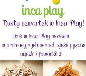 Tłusty czwartek w Inca Play!