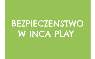 Bezpieczeństwo w Inca Play