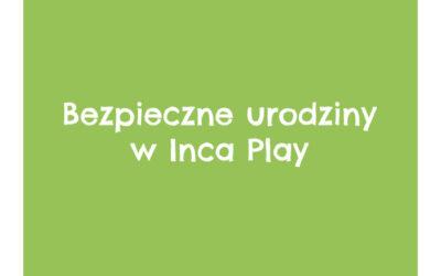 Bezpieczne Urodziny w Inca Play