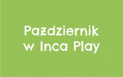 Październik w Inca Play